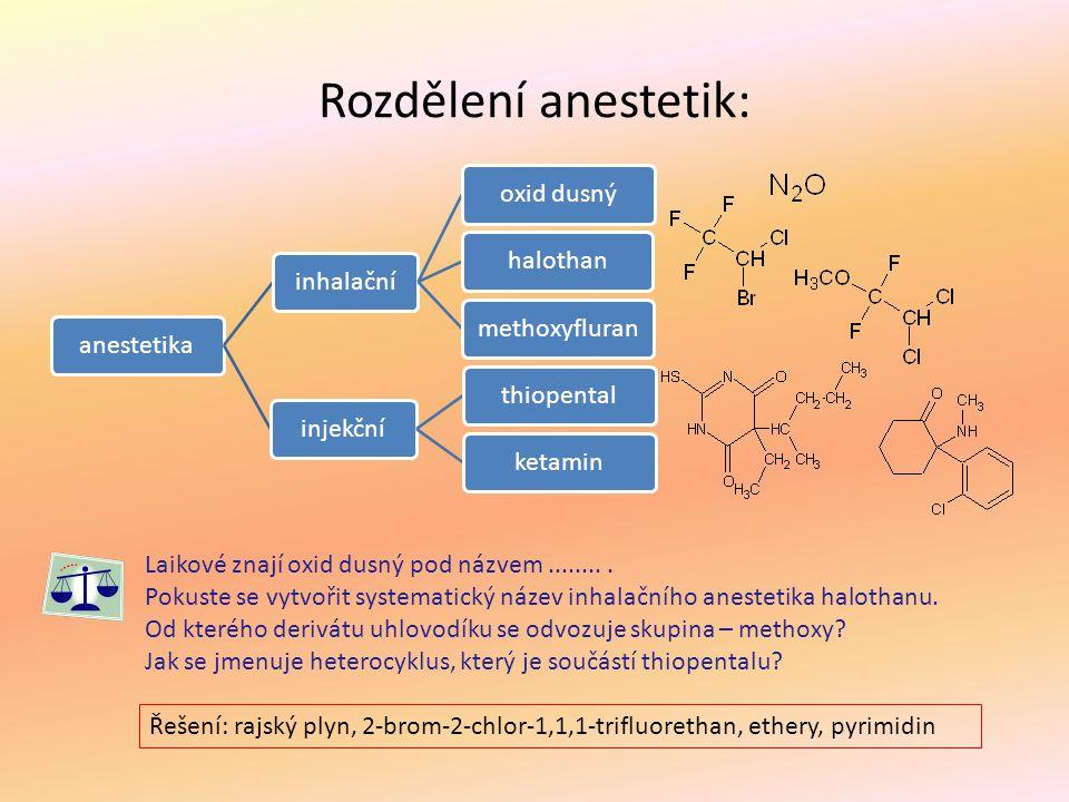 Rozdělení anestetik: anestetika inhalační oxid dusný halothan
