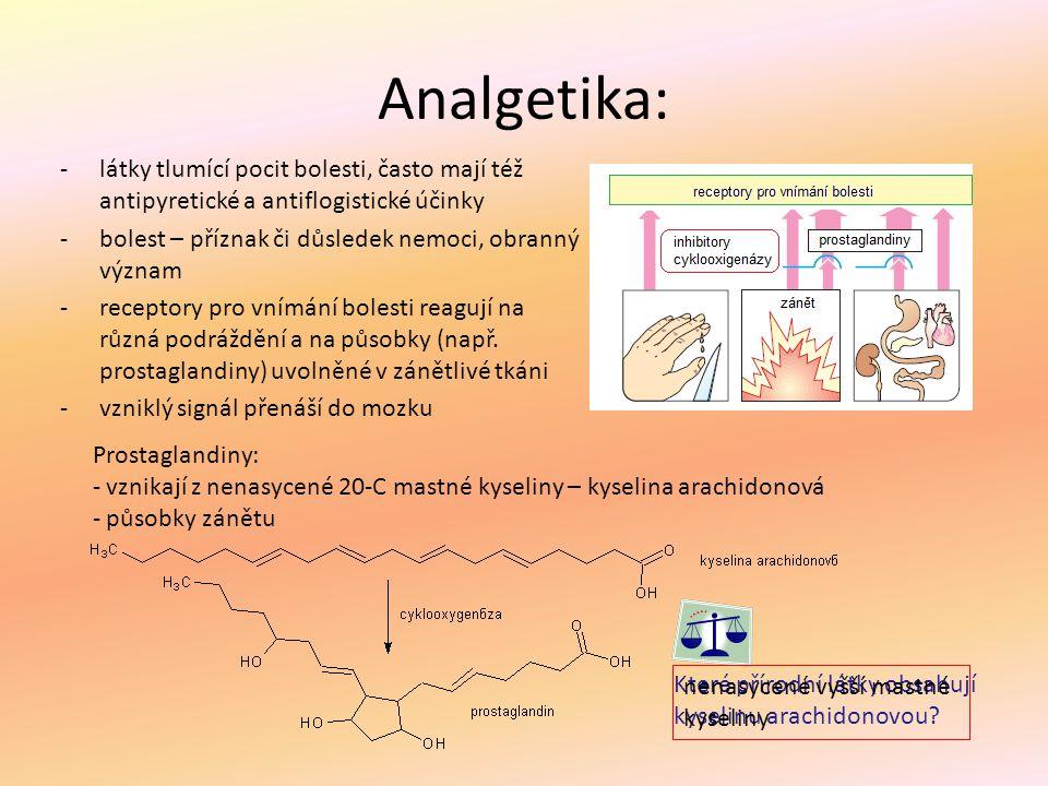 Analgetika: látky tlumící pocit bolesti, často mají též antipyretické a antiflogistické účinky. bolest – příznak či důsledek nemoci, obranný význam.
