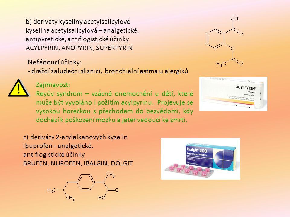 b) deriváty kyseliny acetylsalicylové
