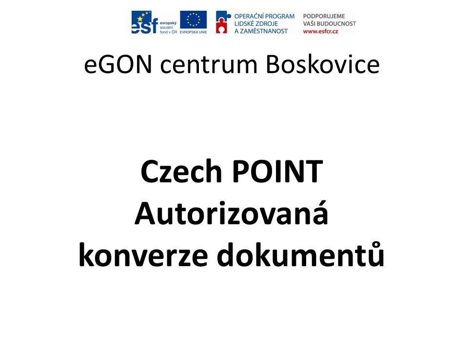 eGON centrum Boskovice Czech POINT Autorizovaná konverze dokumentů