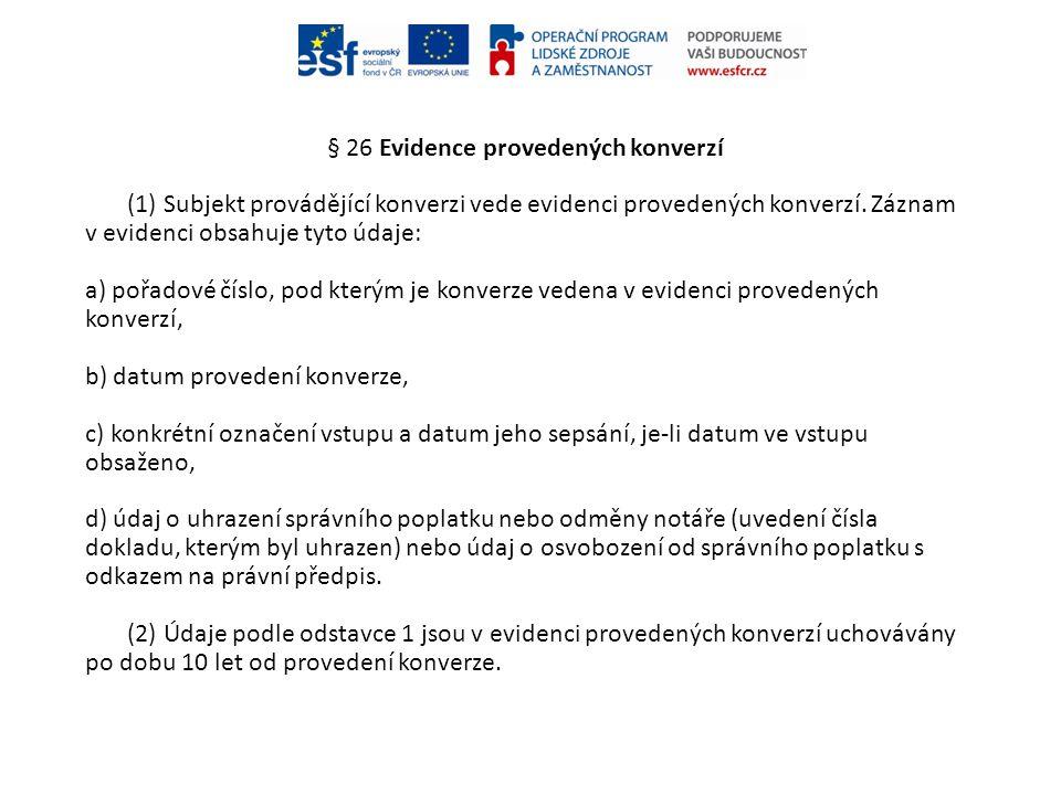 § 26 Evidence provedených konverzí