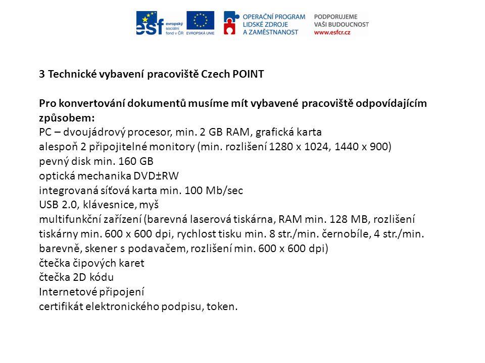 3 Technické vybavení pracoviště Czech POINT
