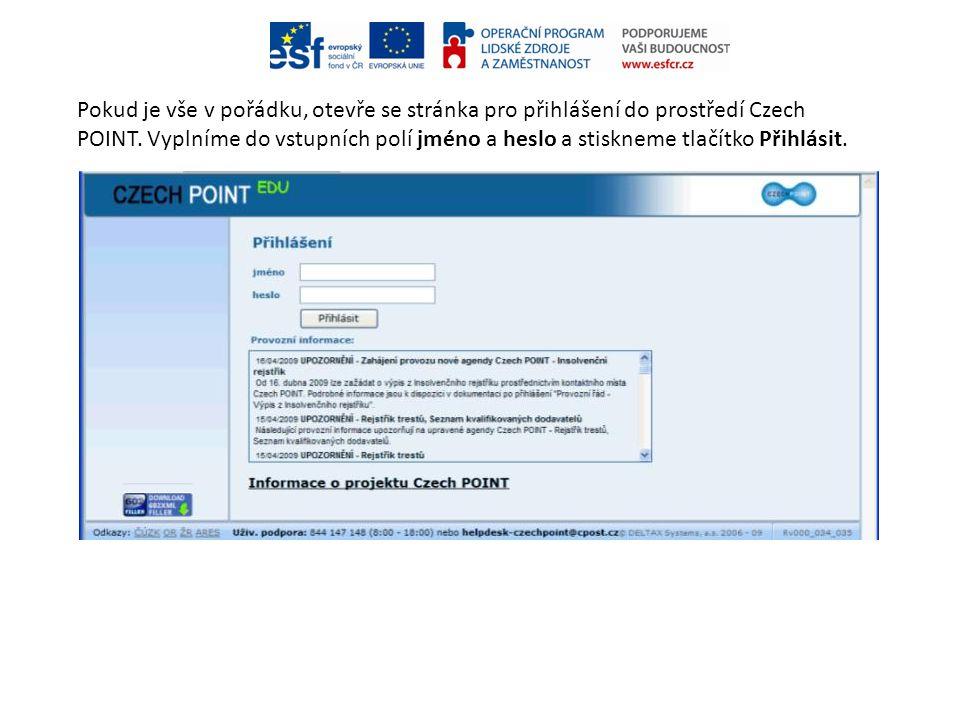 Pokud je vše v pořádku, otevře se stránka pro přihlášení do prostředí Czech POINT. Vyplníme do vstupních polí jméno a heslo a stiskneme tlačítko Přihlásit.