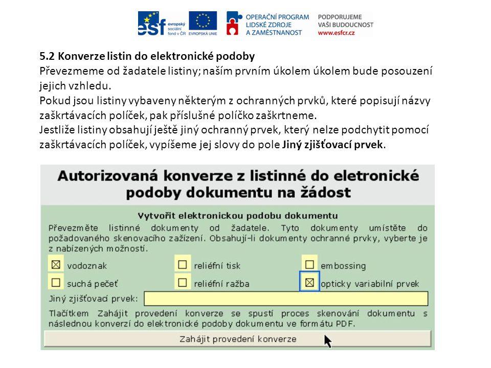 5.2 Konverze listin do elektronické podoby