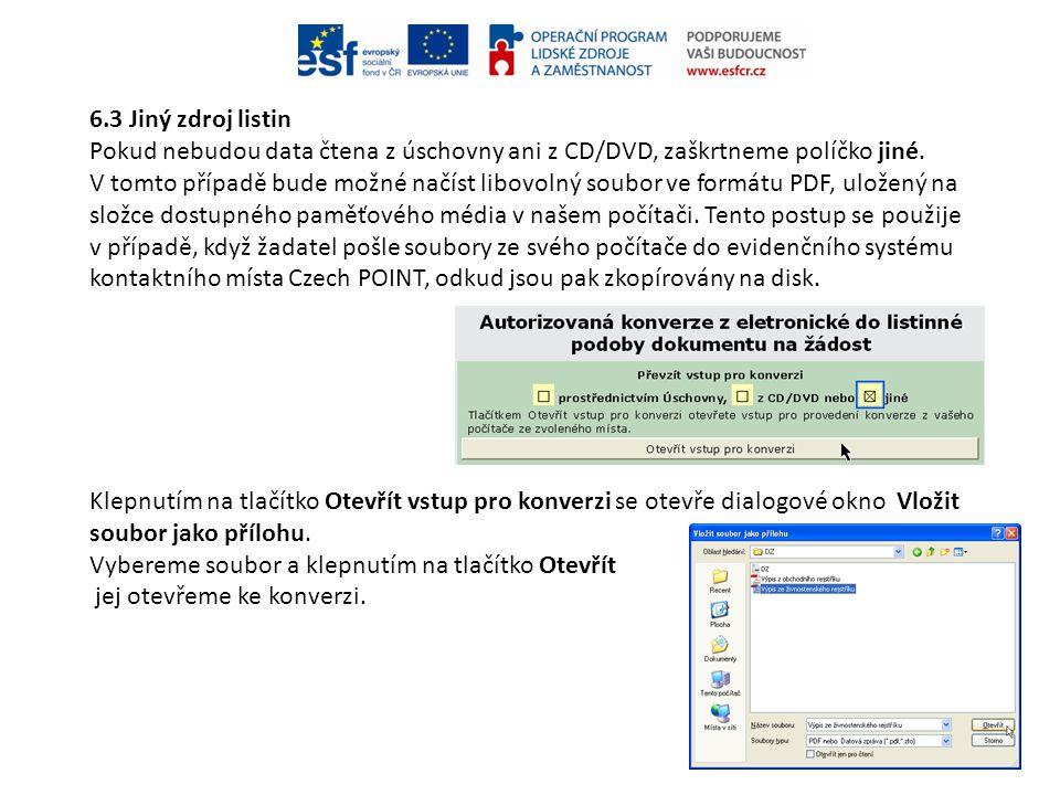 6.3 Jiný zdroj listin Pokud nebudou data čtena z úschovny ani z CD/DVD, zaškrtneme políčko jiné.