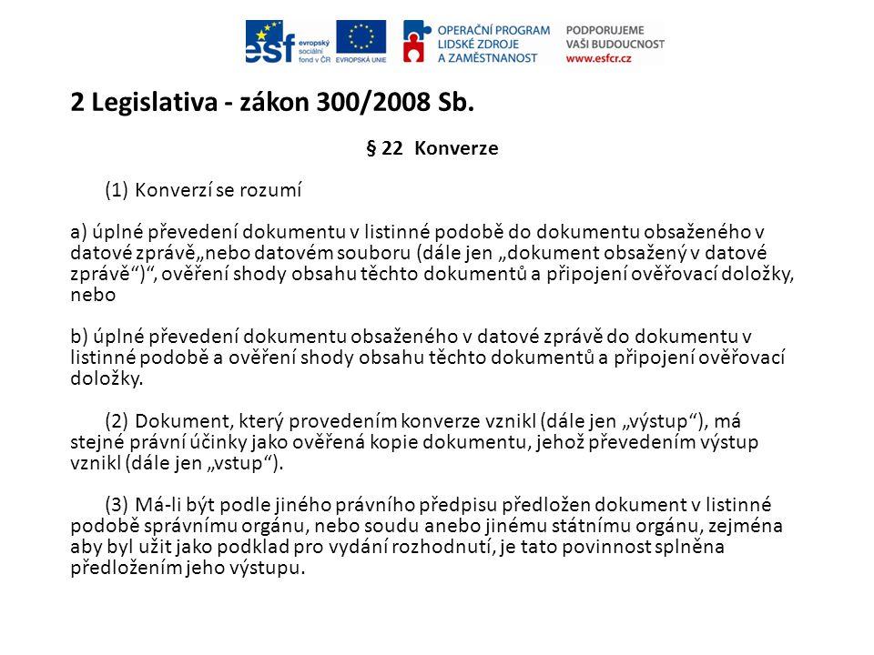 2 Legislativa - zákon 300/2008 Sb.