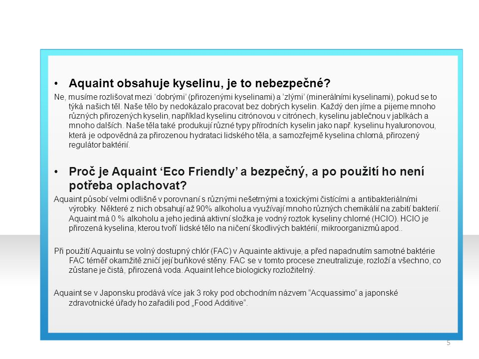 Aquaint obsahuje kyselinu, je to nebezpečné