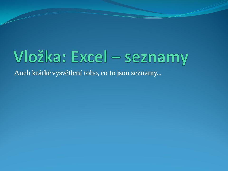 Vložka: Excel – seznamy