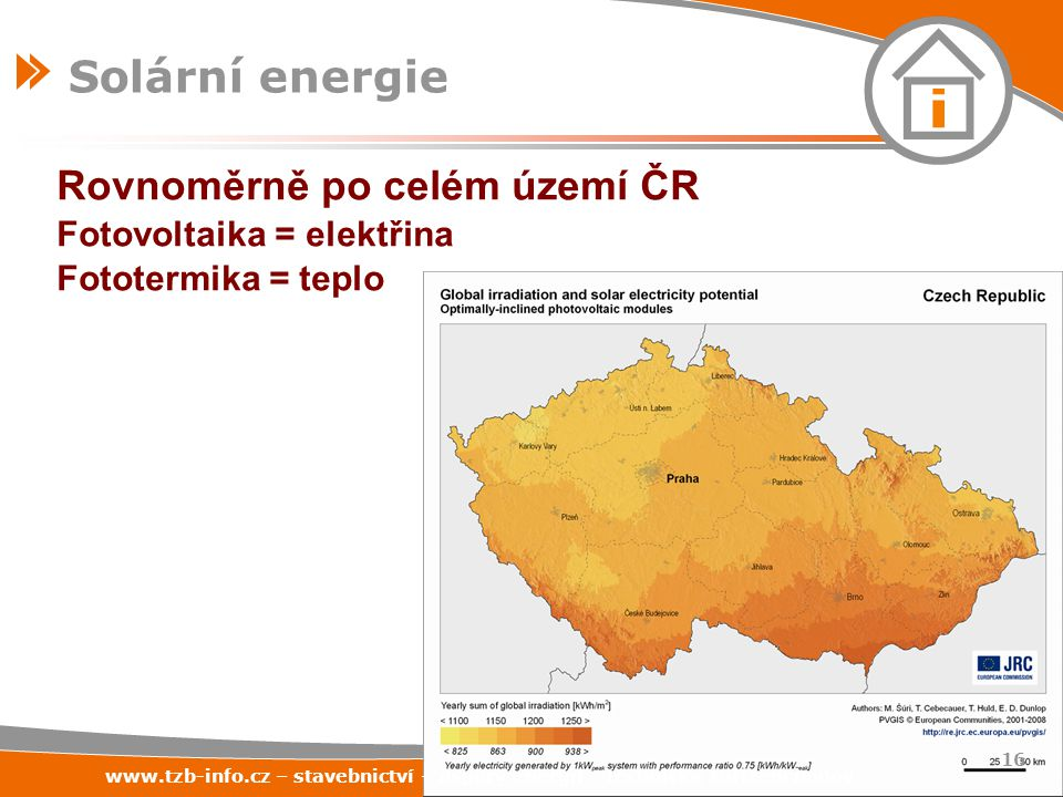 Solární energie Rovnoměrně po celém území ČR Fotovoltaika = elektřina