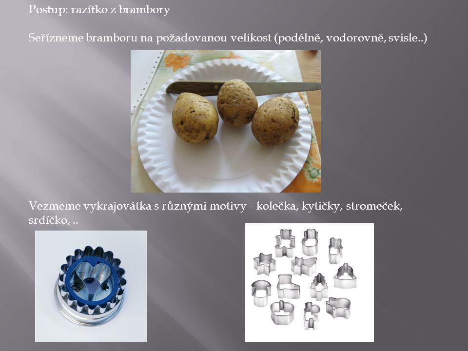Postup: razítko z brambory