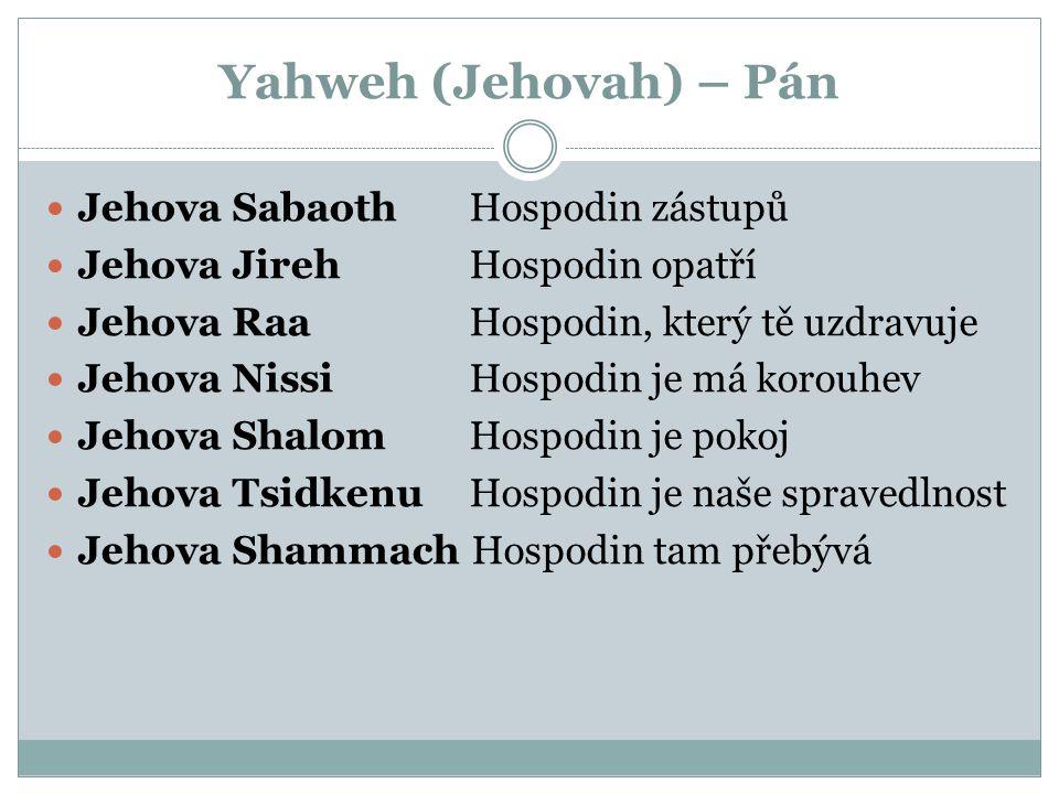 Yahweh (Jehovah) – Pán Jehova Sabaoth Hospodin zástupů