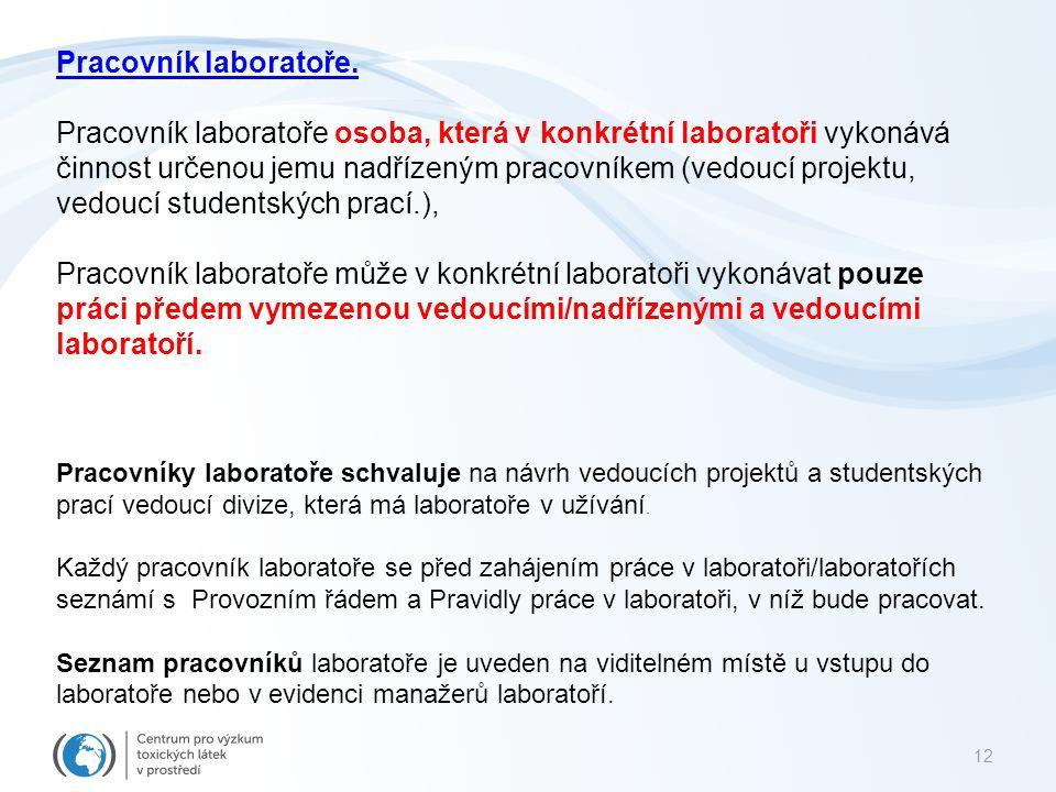 Pracovník laboratoře může v konkrétní laboratoři vykonávat pouze