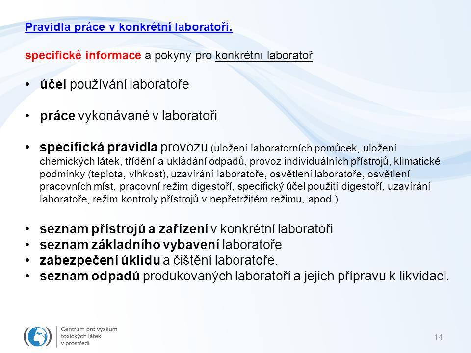 účel používání laboratoře práce vykonávané v laboratoři