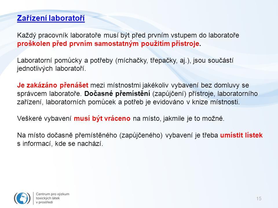 Zařízení laboratoří Každý pracovník laboratoře musí být před prvním vstupem do laboratoře proškolen před prvním samostatným použitím přístroje.