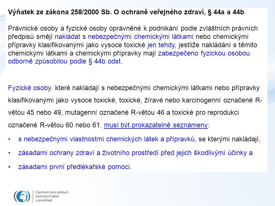 Výňatek ze zákona 258/2000 Sb. O ochraně veřejného zdraví, § 44a a 44b