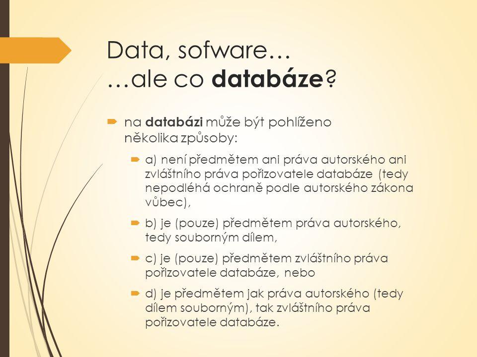 Data, sofware… …ale co databáze