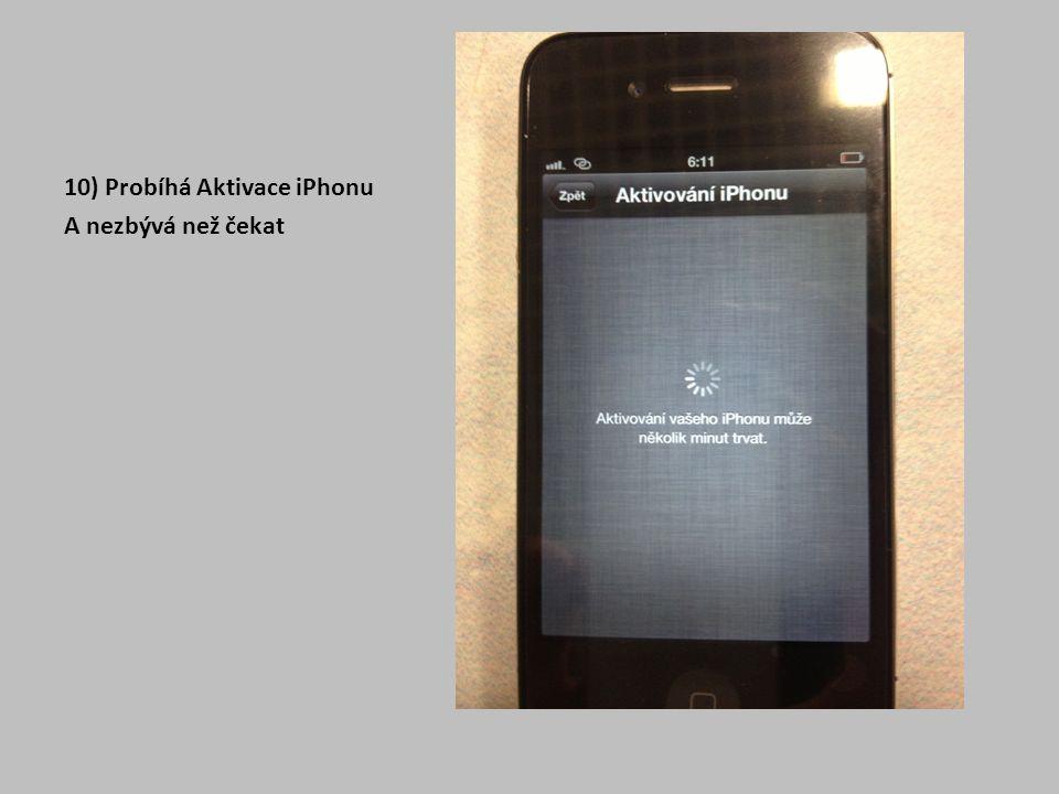 10) Probíhá Aktivace iPhonu