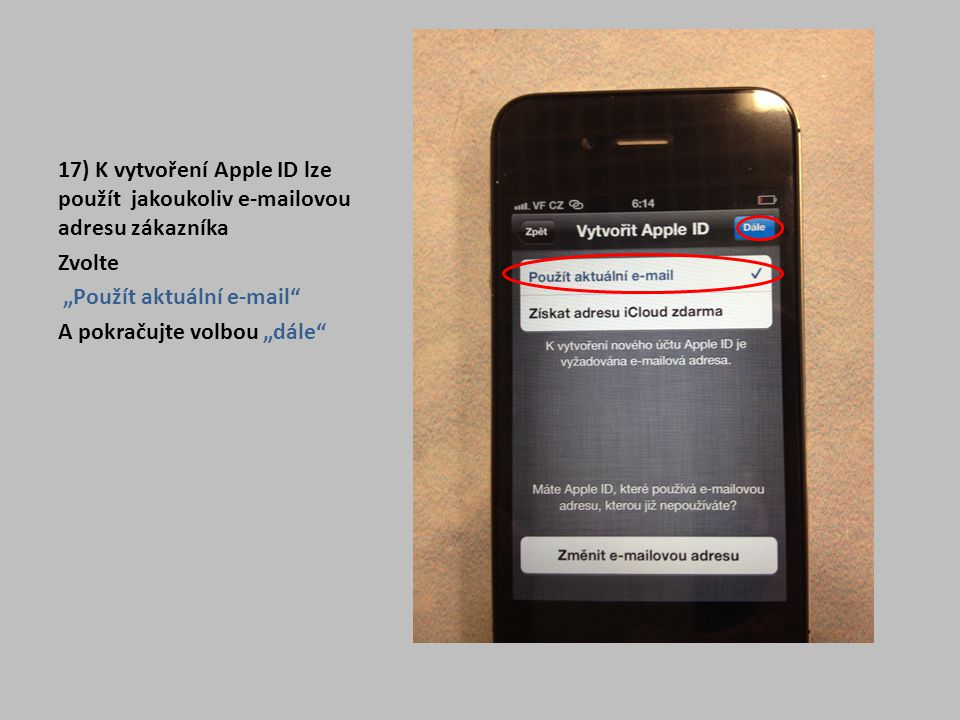 17) K vytvoření Apple ID lze použít jakoukoliv e-mailovou adresu zákazníka