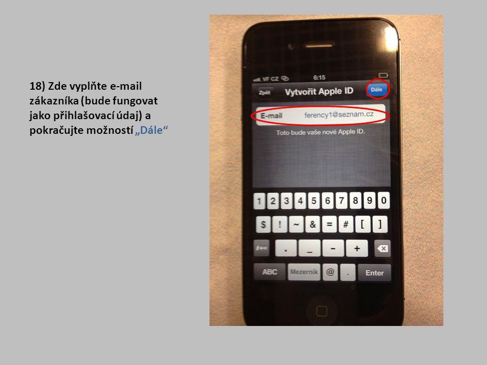 """18) Zde vyplňte e-mail zákazníka (bude fungovat jako přihlašovací údaj) a pokračujte možností """"Dále"""
