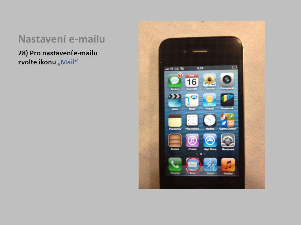 """Nastavení e-mailu 28) Pro nastavení e-mailu zvolte ikonu """"Mail"""