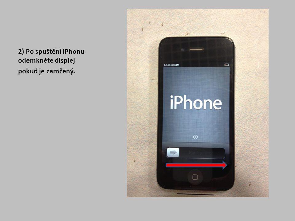 2) Po spuštění iPhonu odemkněte displej