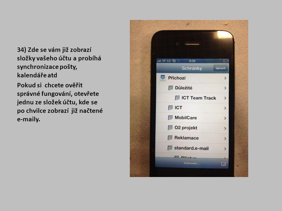 34) Zde se vám již zobrazí složky vašeho účtu a probíhá synchronizace pošty, kalendáře atd