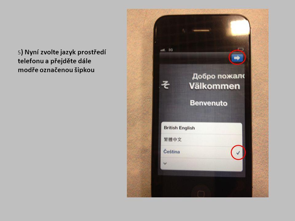 5) Nyní zvolte jazyk prostředí telefonu a přejděte dále modře označenou šipkou