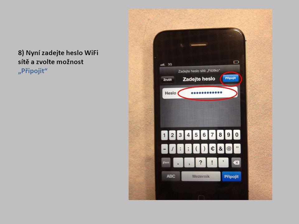 """8) Nyní zadejte heslo WiFi sítě a zvolte možnost """"Připojit"""