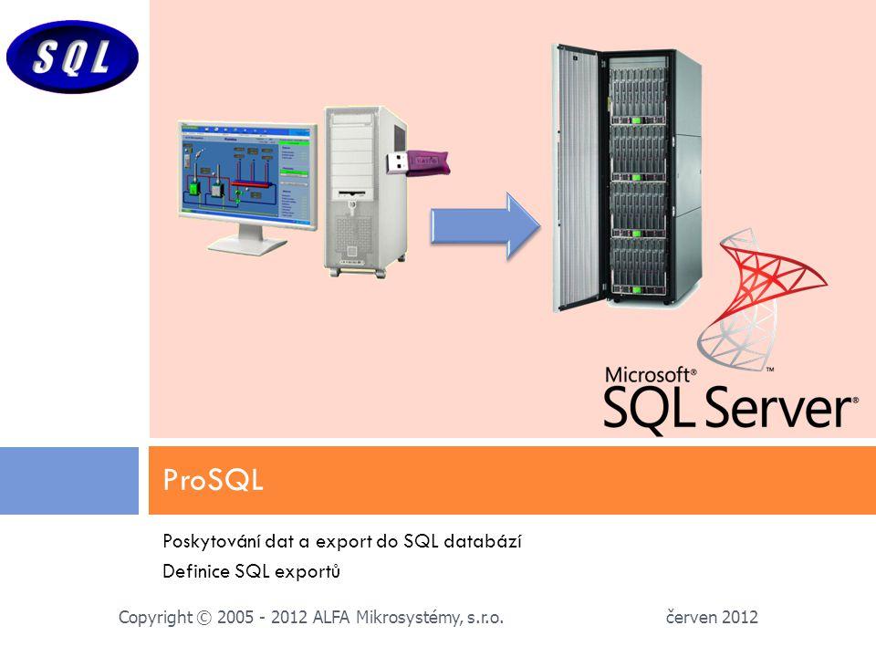 ProSQL Poskytování dat a export do SQL databází Definice SQL exportů