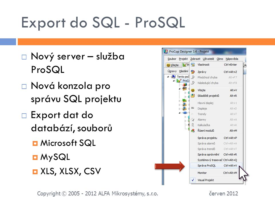 Export do SQL - ProSQL Nový server – služba ProSQL