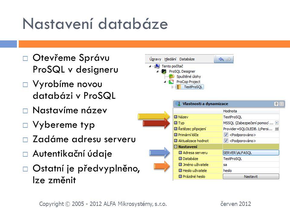 Nastavení databáze Otevřeme Správu ProSQL v designeru