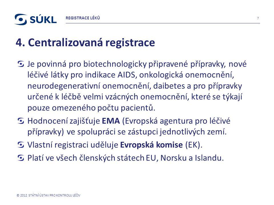 4. Centralizovaná registrace