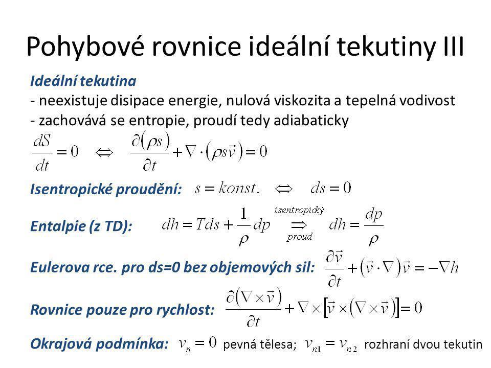 Pohybové rovnice ideální tekutiny III