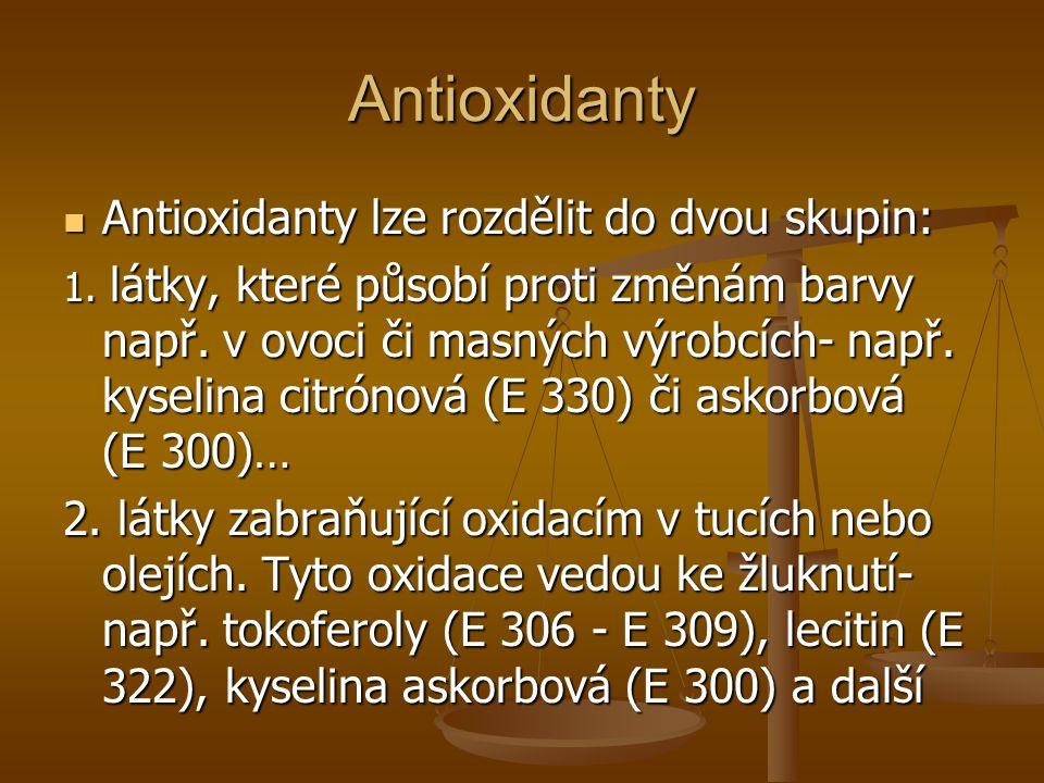Antioxidanty Antioxidanty lze rozdělit do dvou skupin:
