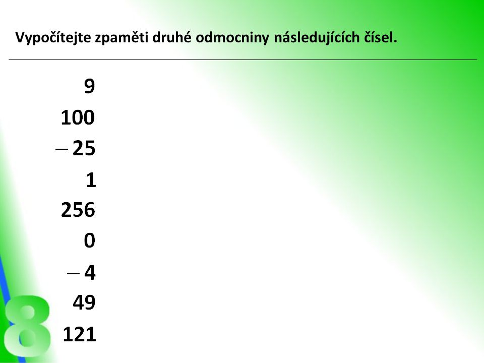 Vypočítejte zpaměti druhé odmocniny následujících čísel.