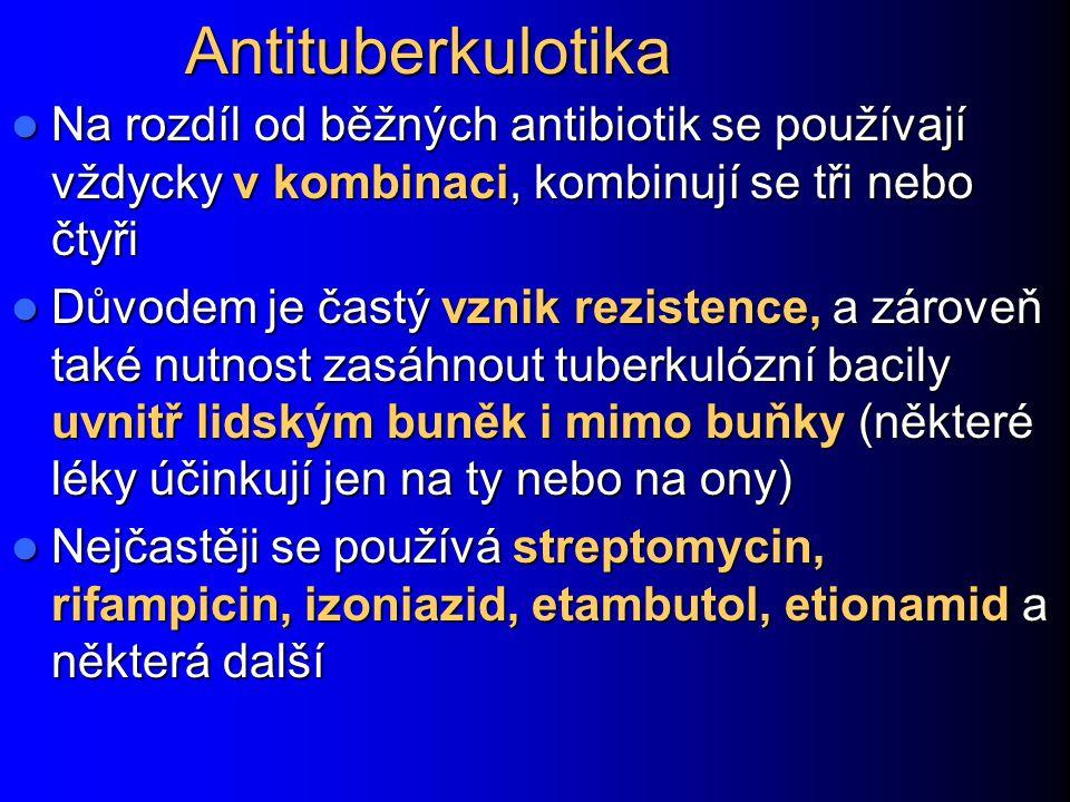 Antituberkulotika Na rozdíl od běžných antibiotik se používají vždycky v kombinaci, kombinují se tři nebo čtyři.