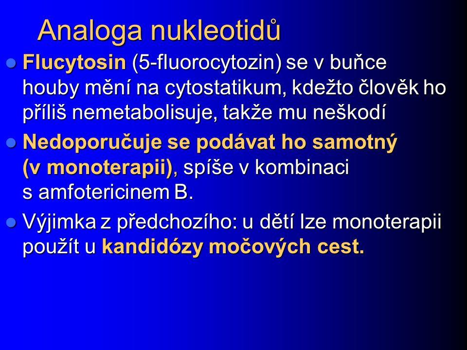 Analoga nukleotidů Flucytosin (5-fluorocytozin) se v buňce houby mění na cytostatikum, kdežto člověk ho příliš nemetabolisuje, takže mu neškodí.