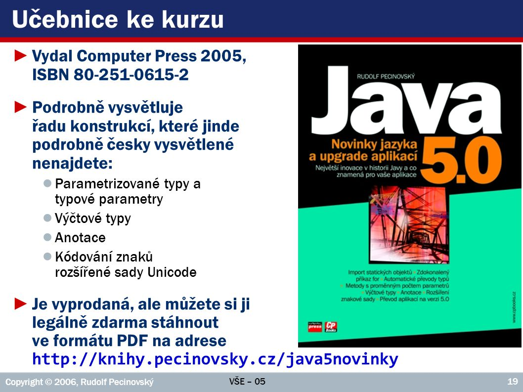 Učebnice ke kurzu Vydal Computer Press 2005, ISBN 80-251-0615-2