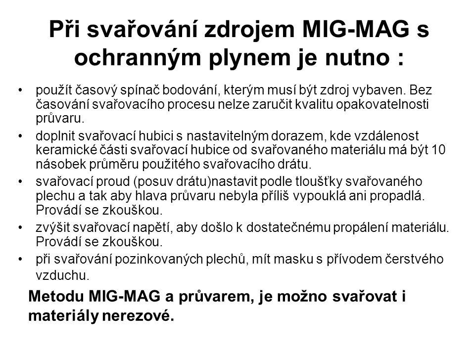 Při svařování zdrojem MIG-MAG s ochranným plynem je nutno :