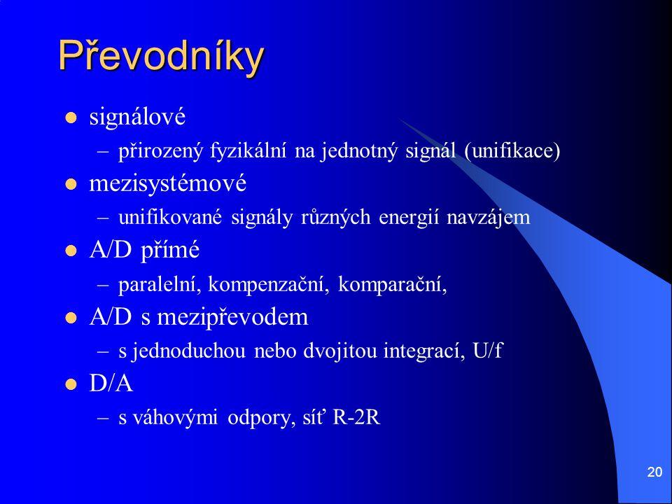 Převodníky signálové mezisystémové A/D přímé A/D s mezipřevodem D/A