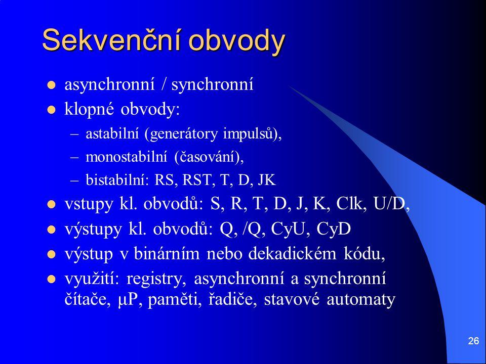Sekvenční obvody asynchronní / synchronní klopné obvody: