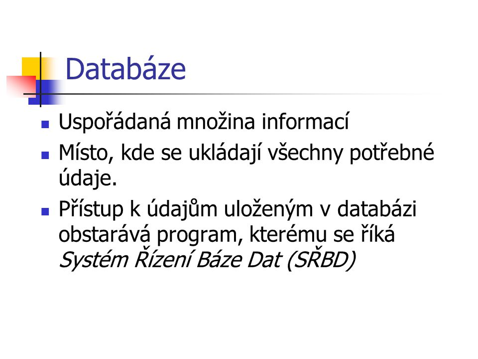 Databáze Uspořádaná množina informací