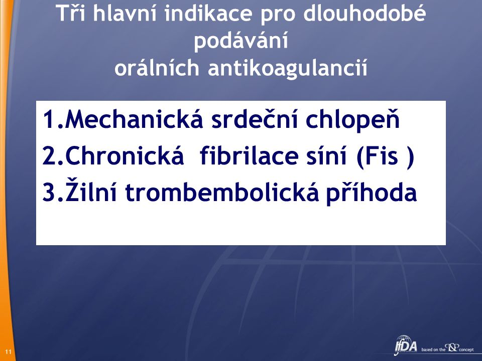 Tři hlavní indikace pro dlouhodobé podávání orálních antikoagulancií