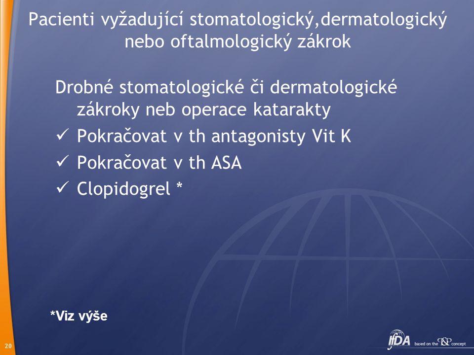 Drobné stomatologické či dermatologické zákroky neb operace katarakty