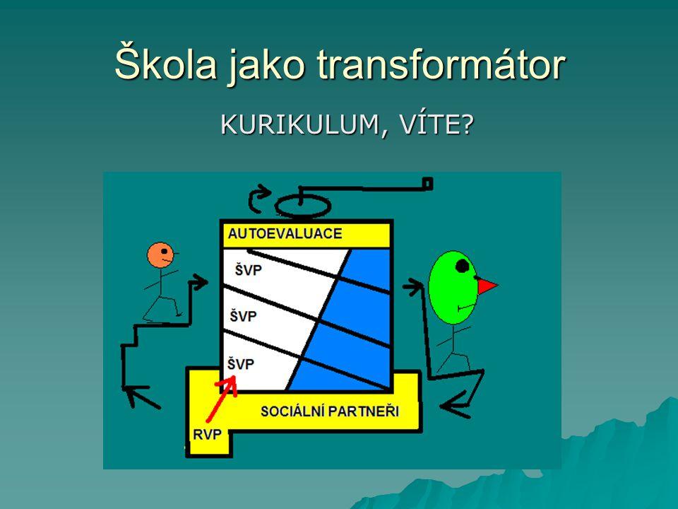 Škola jako transformátor