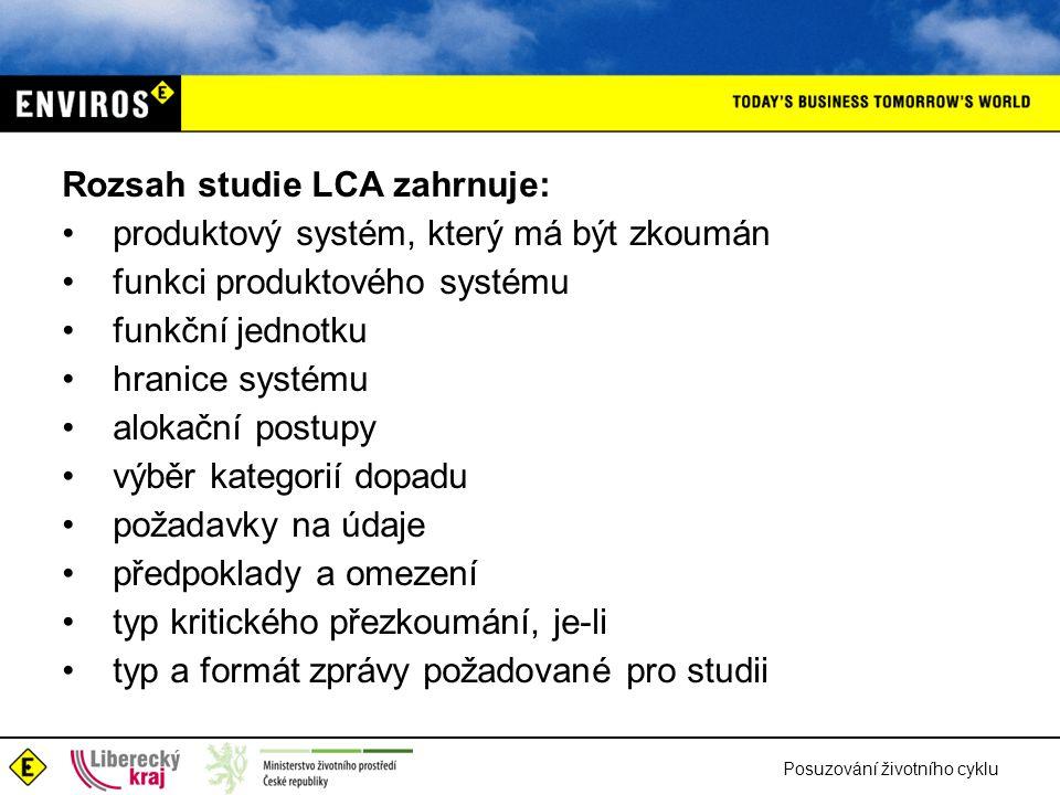 Rozsah studie LCA zahrnuje: produktový systém, který má být zkoumán
