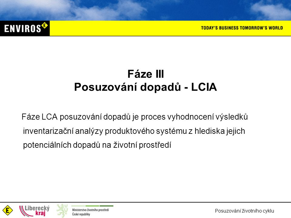 Fáze III Posuzování dopadů - LCIA