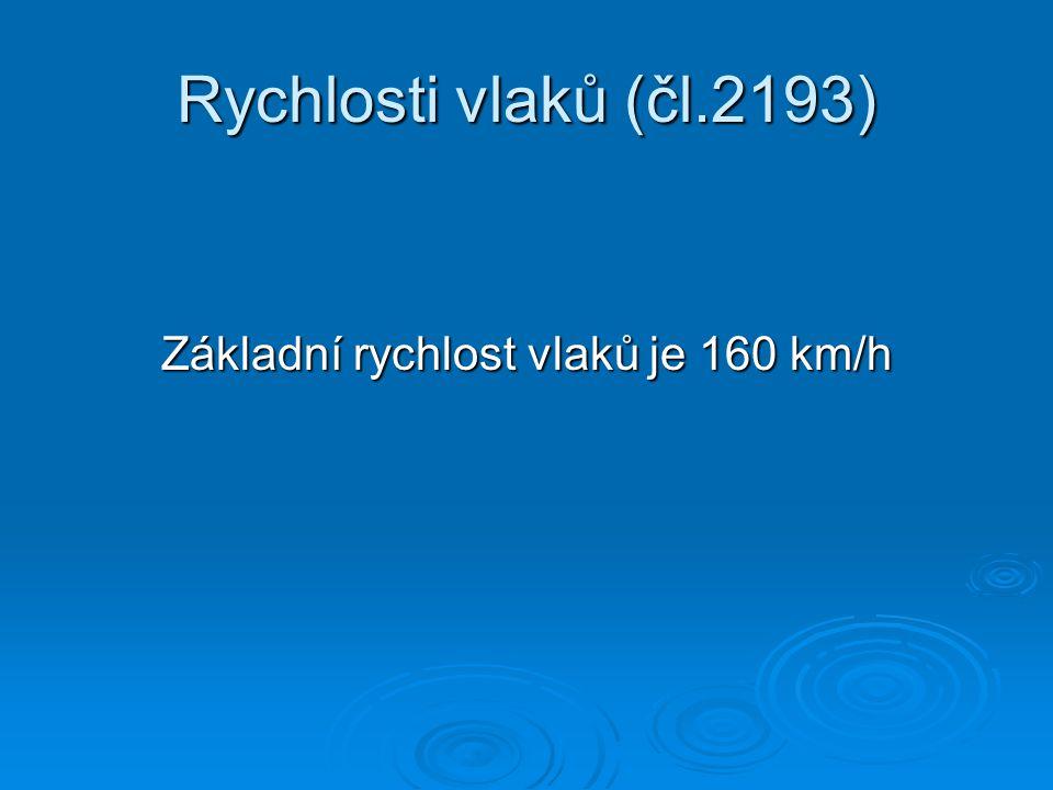 Základní rychlost vlaků je 160 km/h