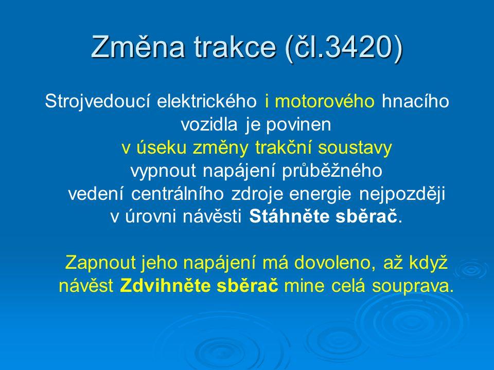 Změna trakce (čl.3420)