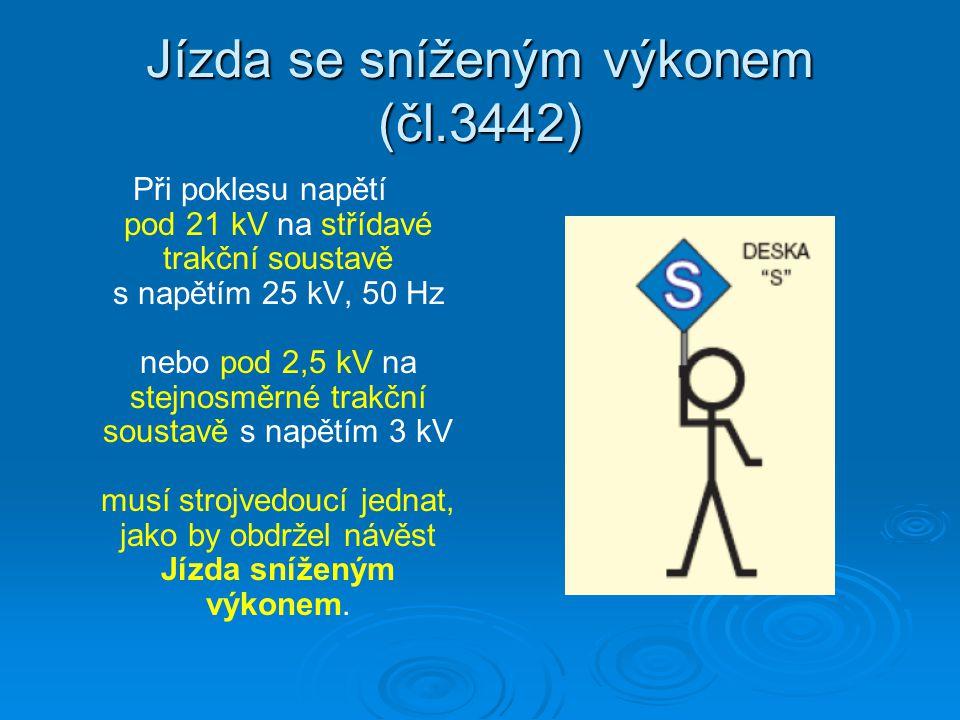 Jízda se sníženým výkonem (čl.3442)